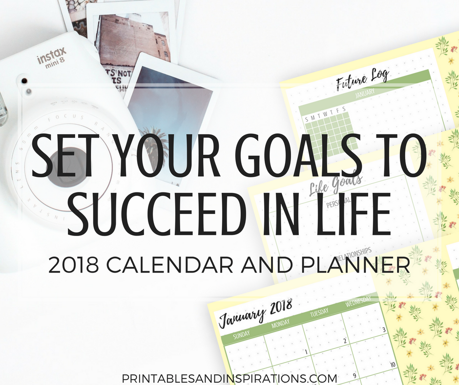 Goal Setting Pages And 2018 Calendar For Success   Free Printables