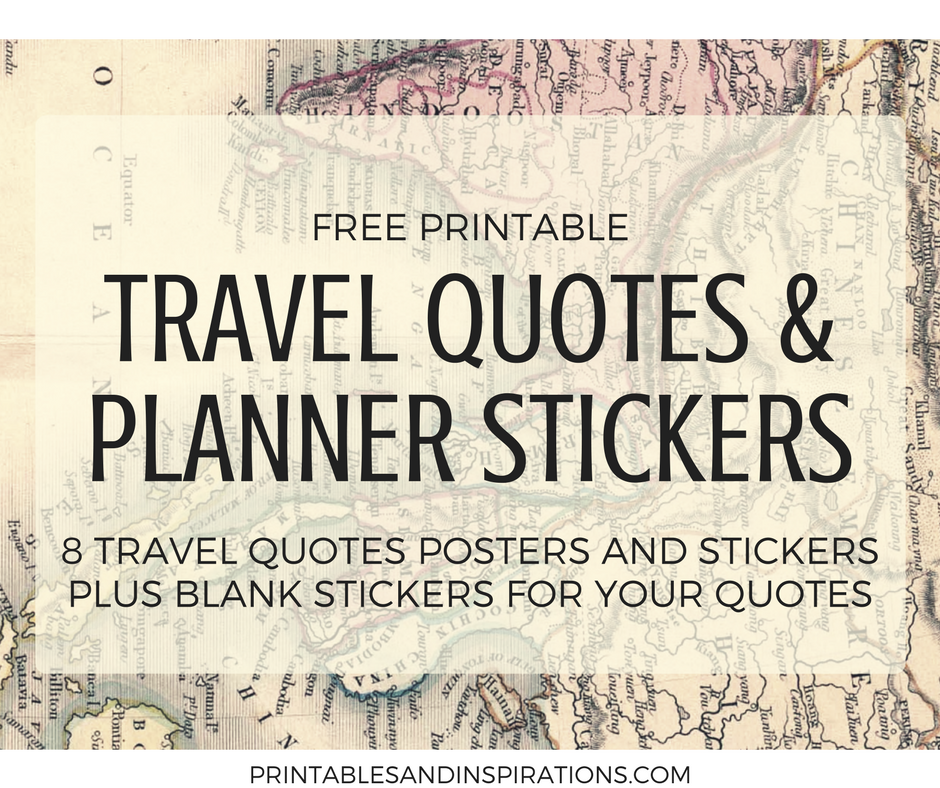 Travel quotes motivational poster, free printable art, free printable planner stickers, travel quotes wanderlust, stickers for travel journal, old maps