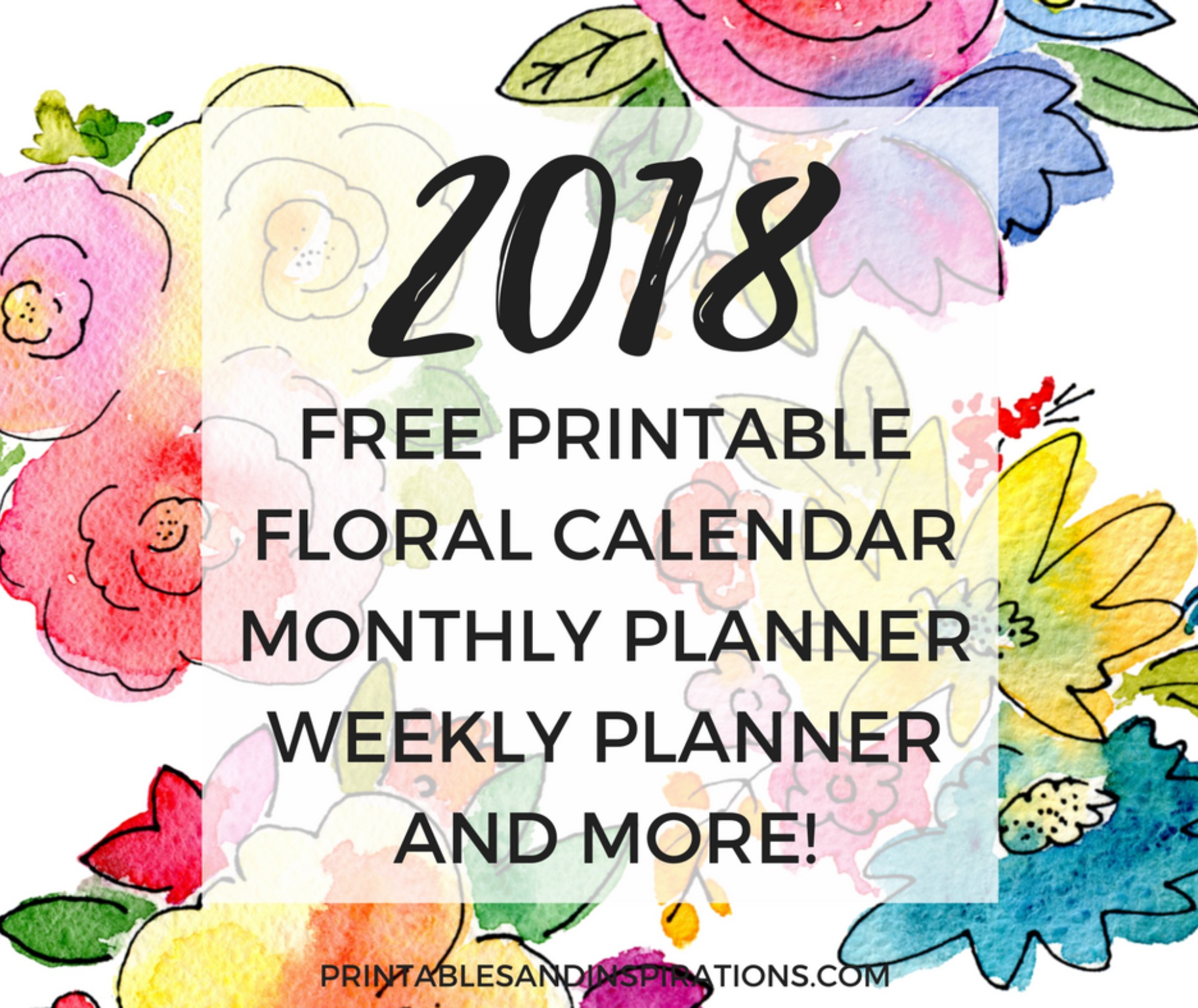 free printable 2018 floral calendar monthly planner weekly planner and more