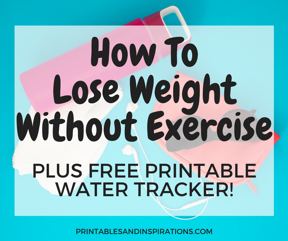 graphic regarding Printable Water Tracker identified as How Towards Eliminate Bodyweight Without having Physical fitness (Additionally Cost-free Printable