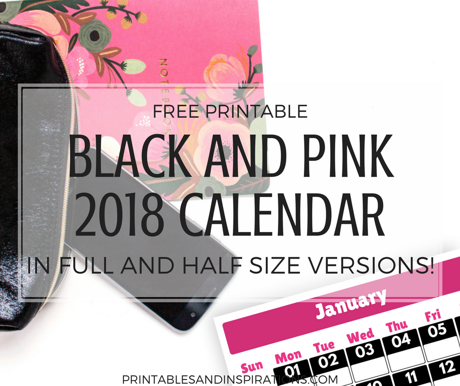 Black and pink 2018 calendar, half size calendar, 2018 monthly planner, planner printables for 2018, free printable calendar