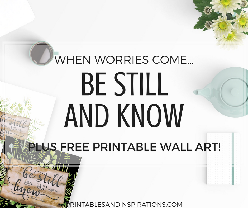 Free Printable Be Still And Know Wall Art Decor Printables And