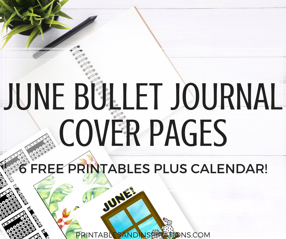 june bullet journal cover page ideas free printables printables