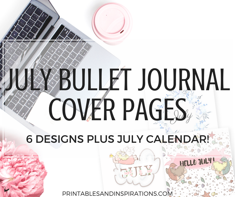 Free printable July bullet journal cover page ideas, July bujo ideas, July bullet journal inspiration, July bujo title page, bullet journal printable