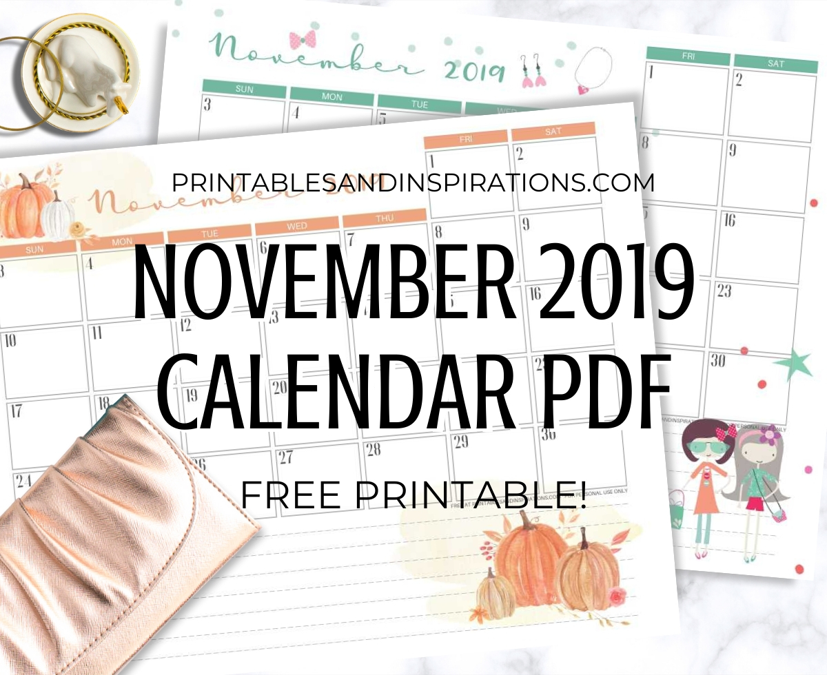 Free Printable November 2019 Calendar PDF - November 2019 monthly planner with cute designs. #printablesandinspirations #freeprintable #november
