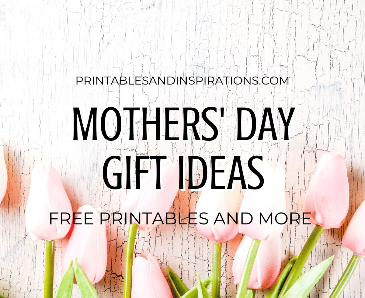 Mothers' Day Gift Ideas - Free printable gift ideas and more gift suggestions #mothersday #printablesandinspirations #freeprintable